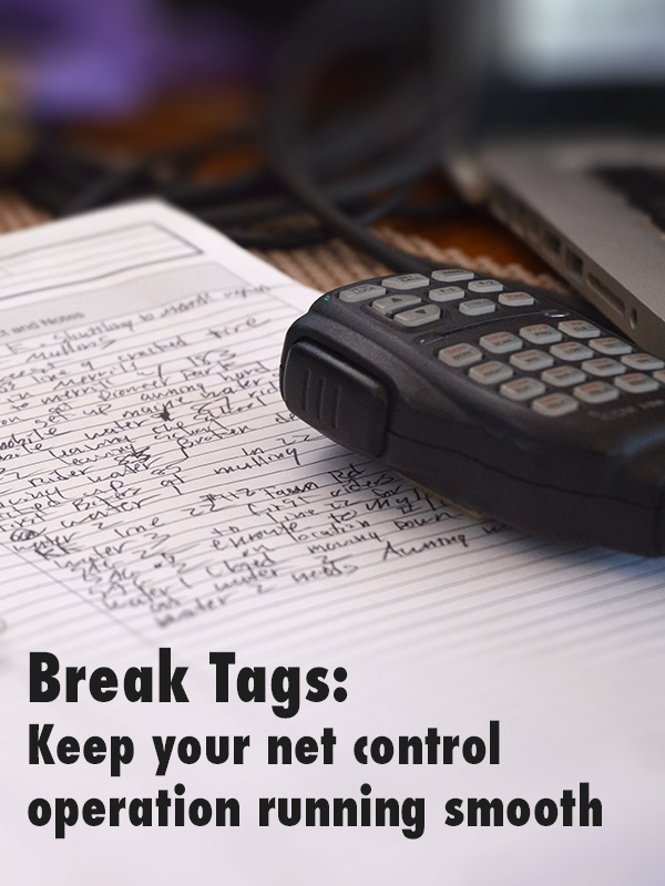 Break Tags: Keep your Net Control Operation Running Smooth