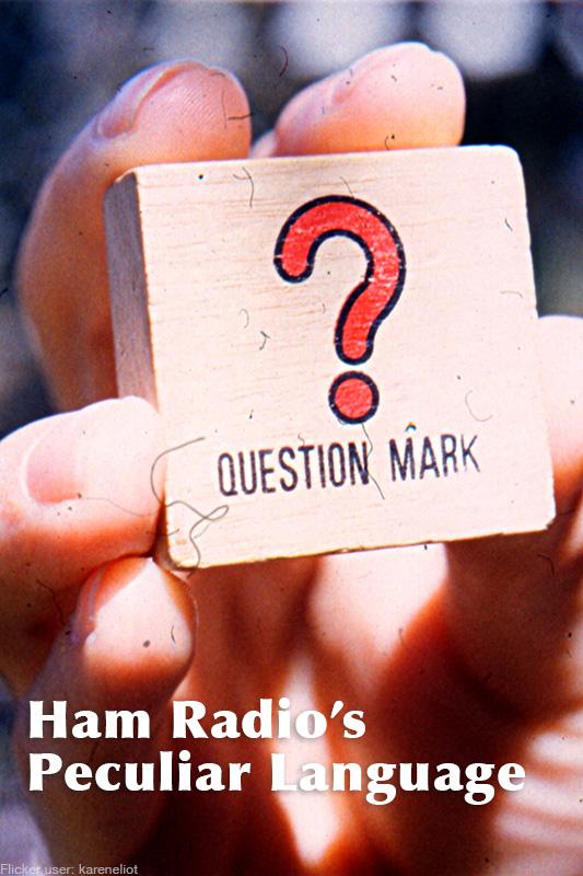Ham Radio's Peculiar Langugae